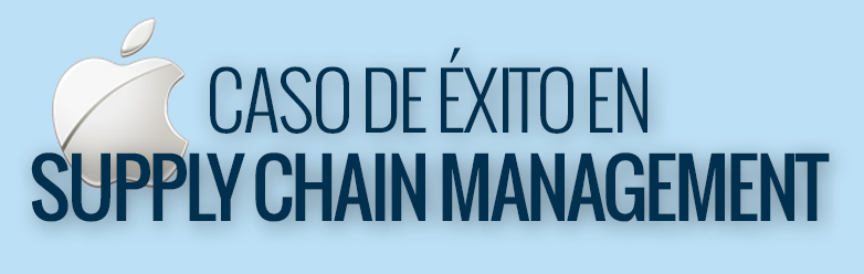 CASO DE EXITO SUPPLY CHAIN MANAGEMENT APPLE