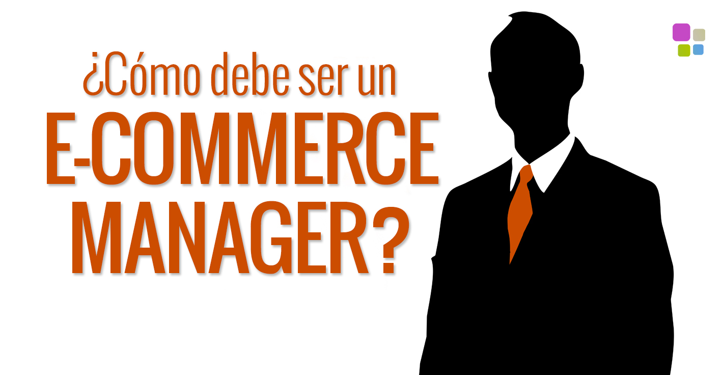 como debe ser ecommerce manager