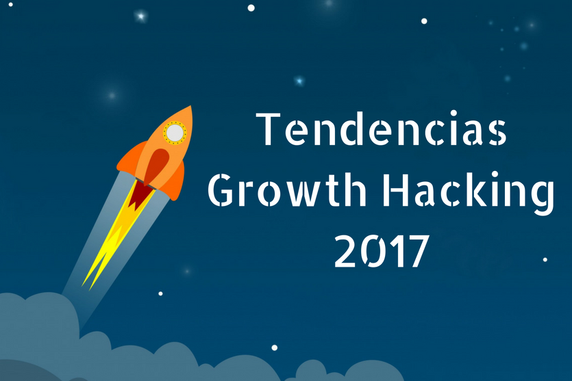 Tendencias Growth Hacking 2017