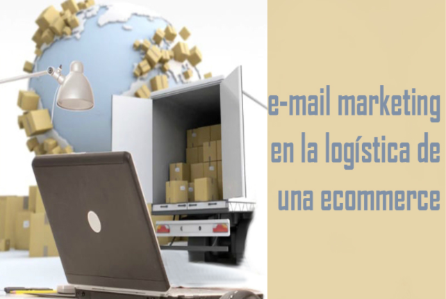 La importancia del e-mail marketing en la logística de una ecommerce