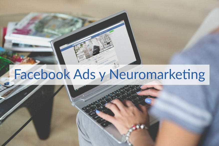 Facebook Ads y Neuromarketing