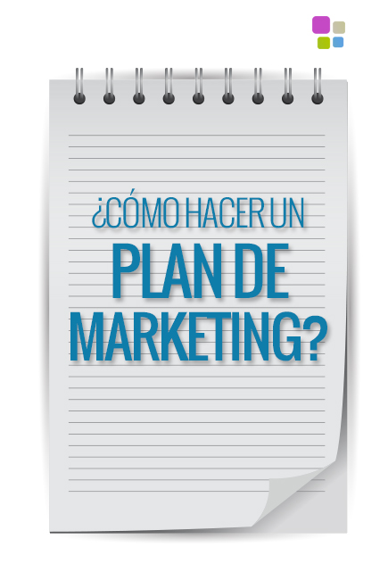 5 pasos que cambiarán tu forma de elaborar un plan de marketing